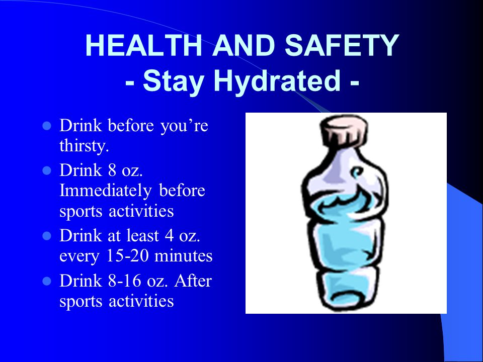 HEALTH AND SAFETY - Stay Hydrated -