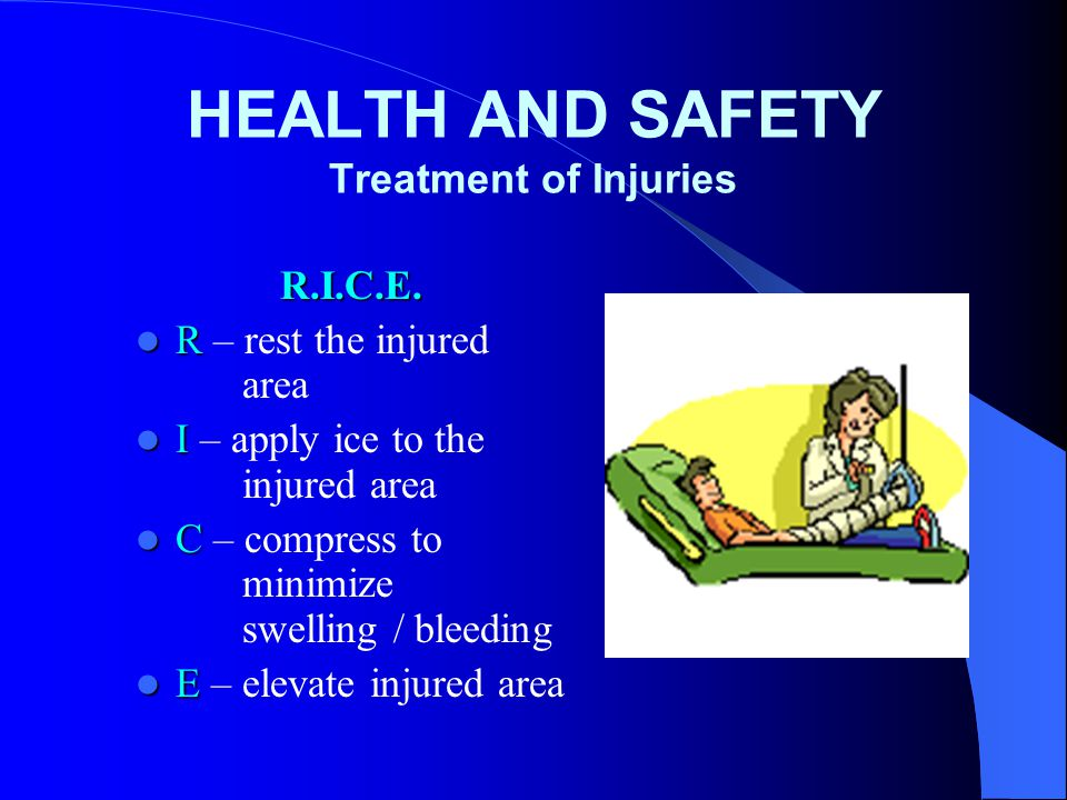 HEALTH AND SAFETY Treatment of Injuries