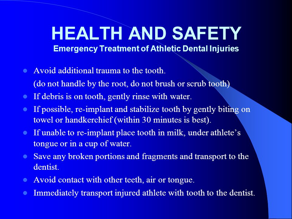 HEALTH AND SAFETY Emergency Treatment of Athletic Dental Injuries