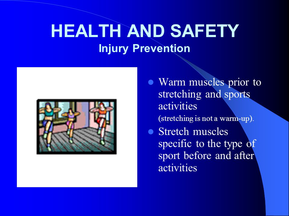 HEALTH AND SAFETY Injury Prevention