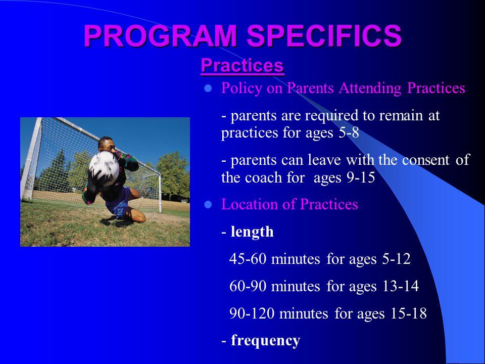 PROGRAM SPECIFICS Practices