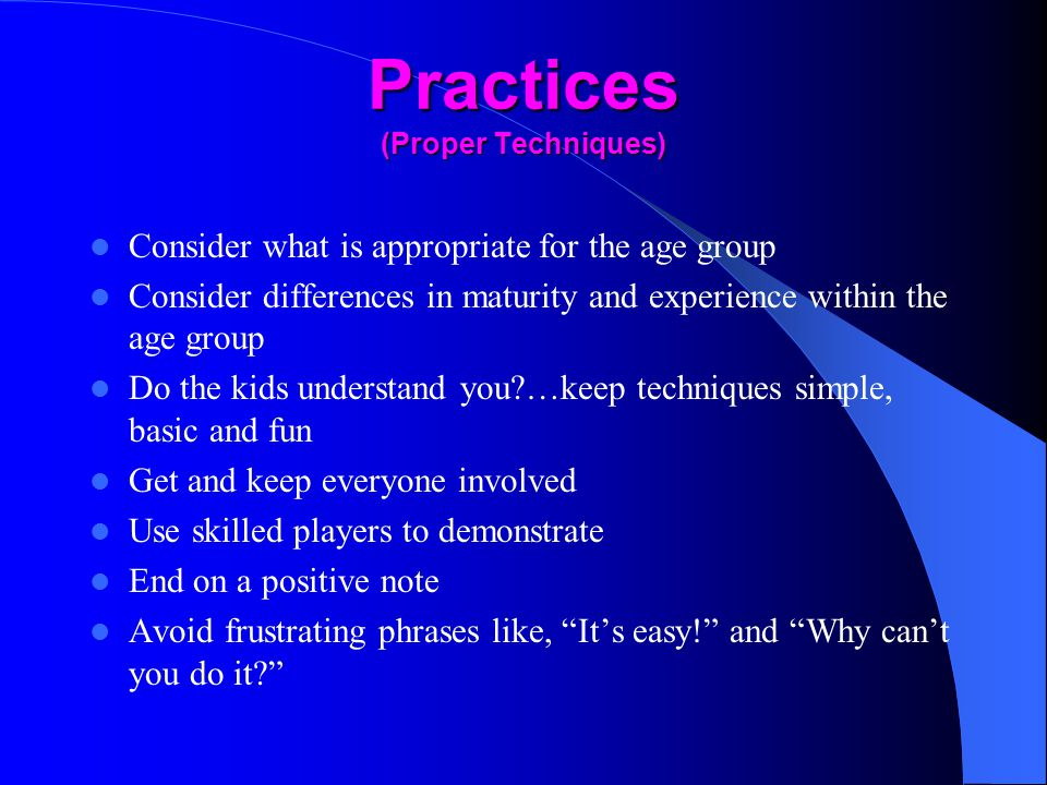 Practices (Proper Techniques)