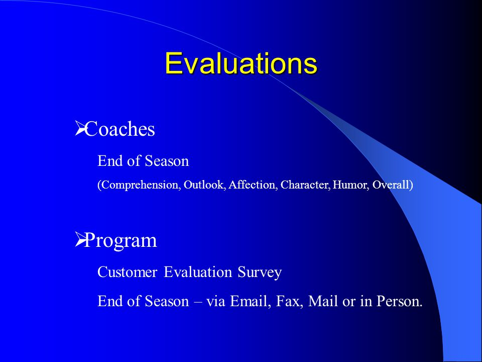 Evaluations Coaches Program End of Season Customer Evaluation Survey