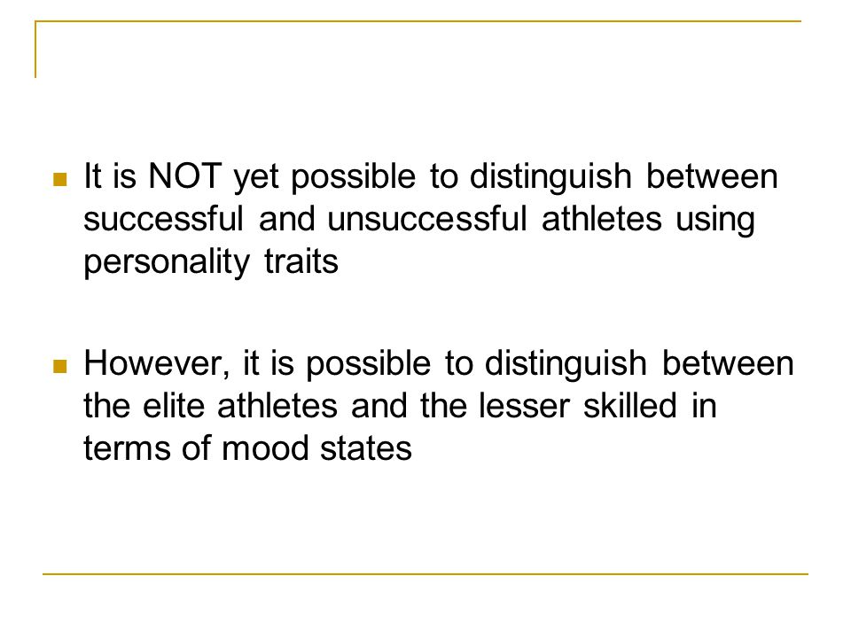 It is NOT yet possible to distinguish between successful and unsuccessful athletes using personality traits