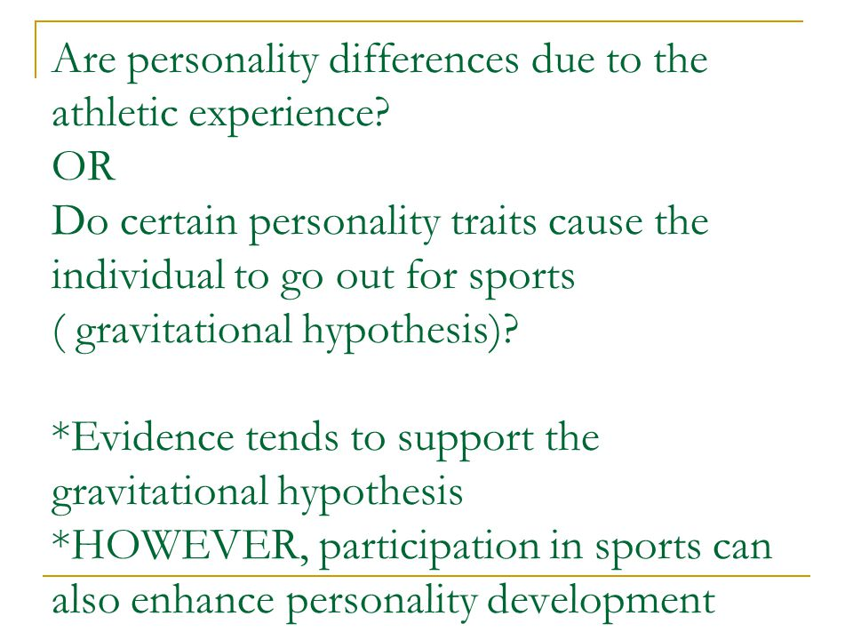 Are personality differences due to the athletic experience
