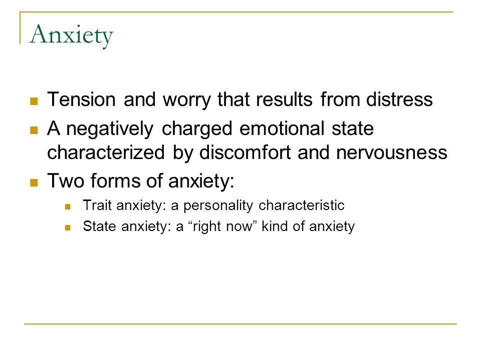 Anxiety Tension and worry that results from distress