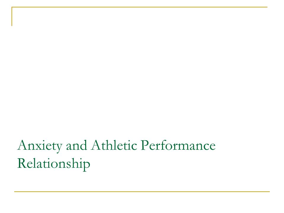 Anxiety and Athletic Performance Relationship