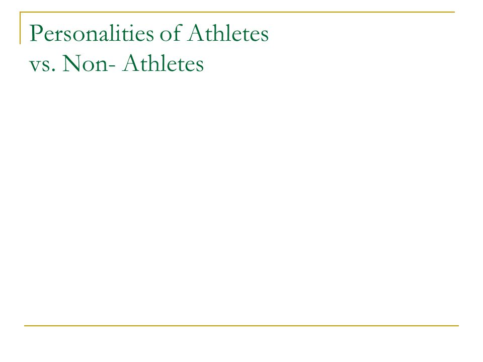 Personalities of Athletes vs. Non- Athletes