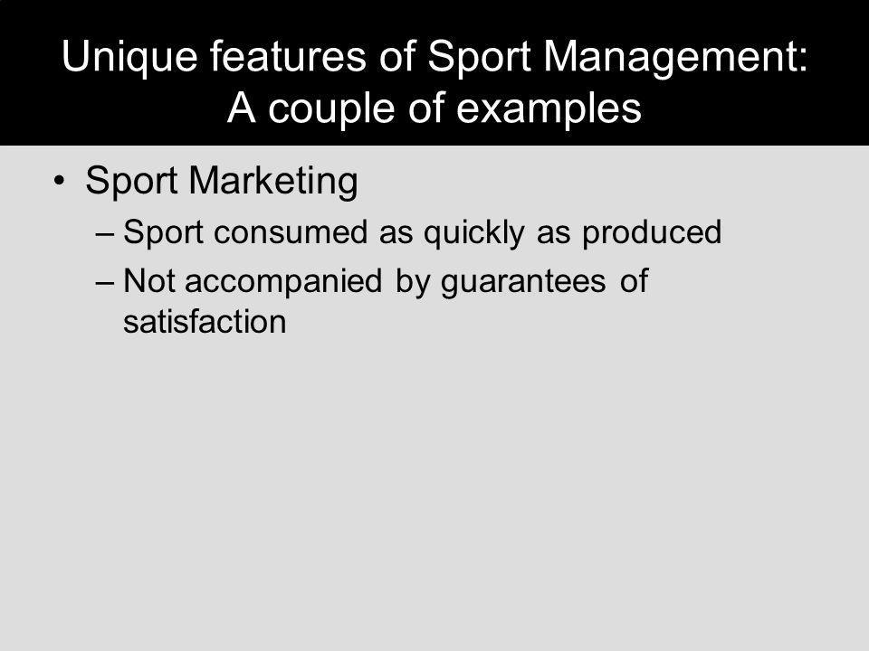 Unique features of Sport Management: A couple of examples
