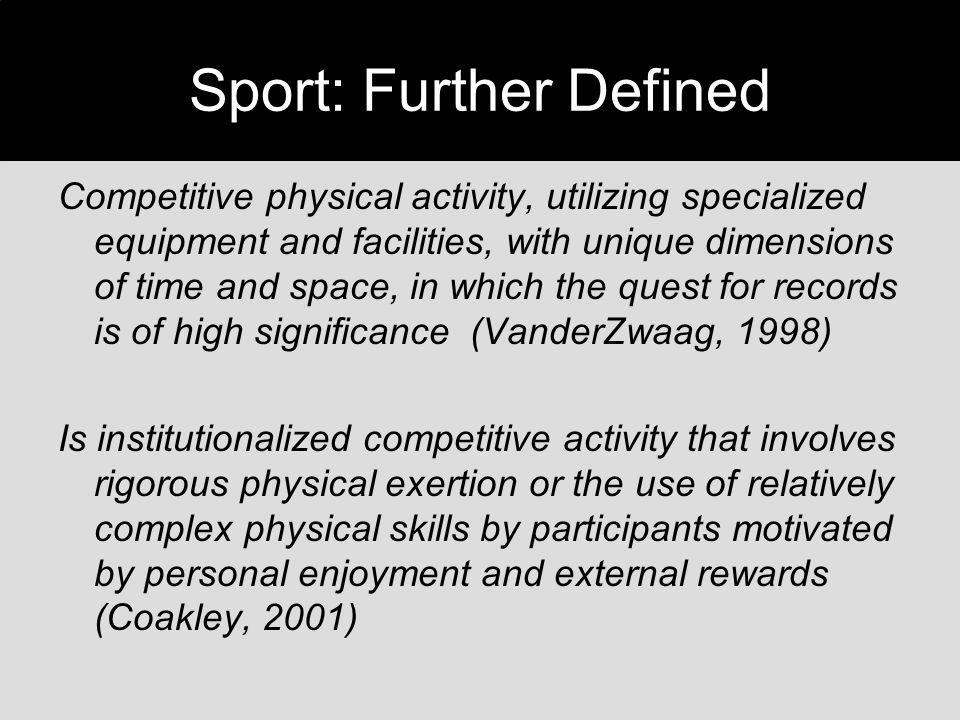 Sport: Further Defined