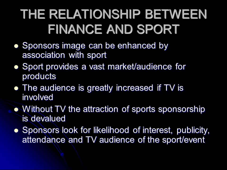 THE RELATIONSHIP BETWEEN FINANCE AND SPORT