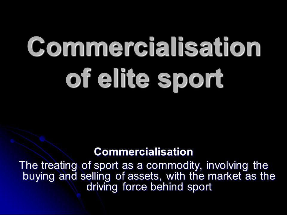 Commercialisation of elite sport
