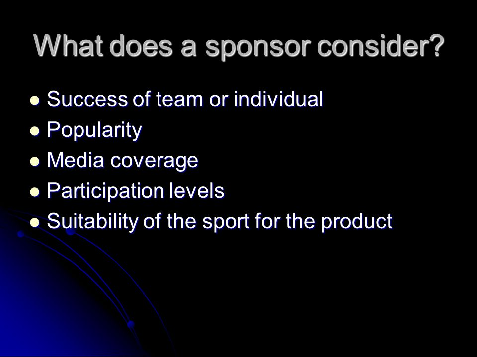 What does a sponsor consider