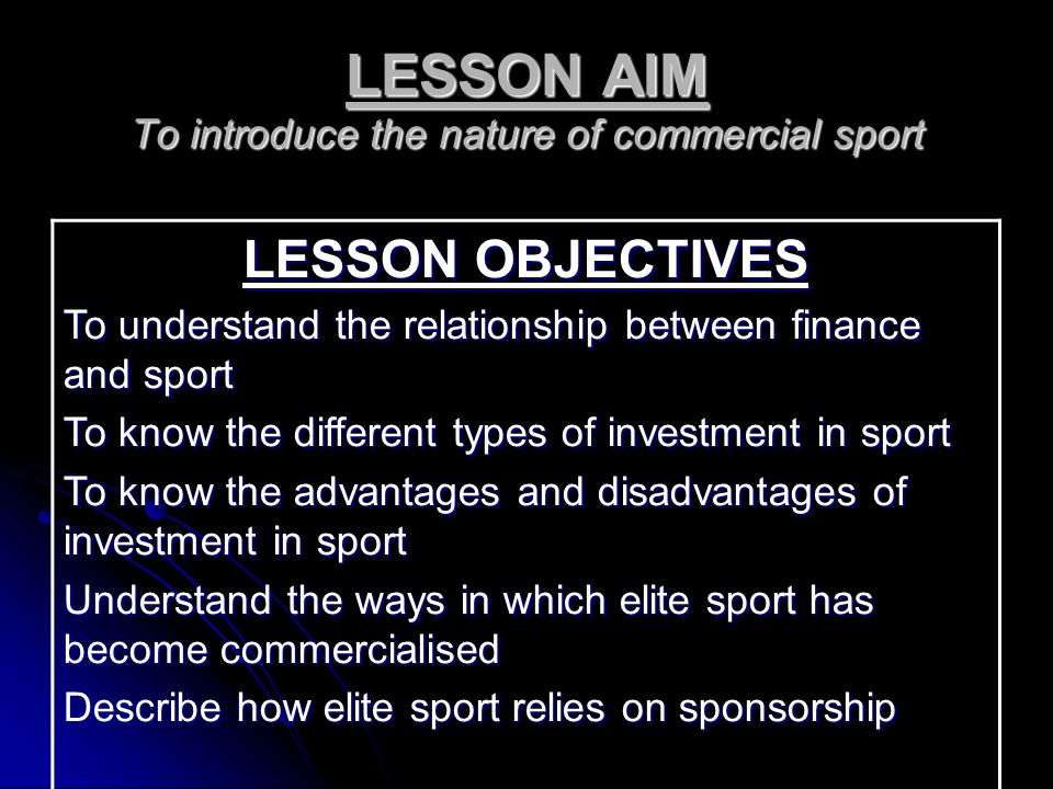 LESSON AIM To introduce the nature of commercial sport