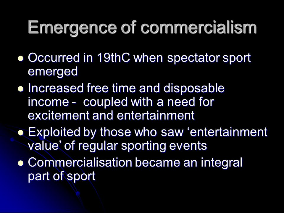 Emergence of commercialism