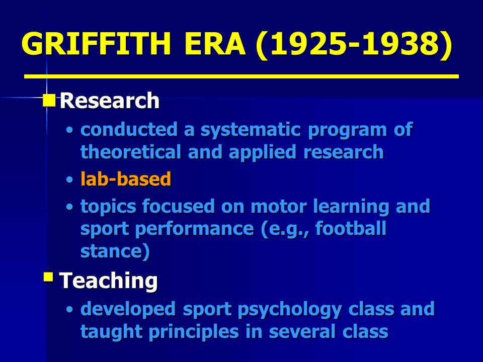 GRIFFITH ERA (1925-1938) Research Teaching