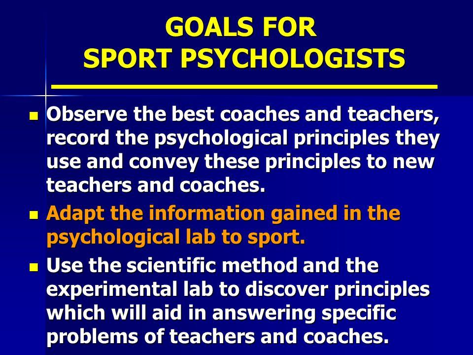 GOALS FOR SPORT PSYCHOLOGISTS
