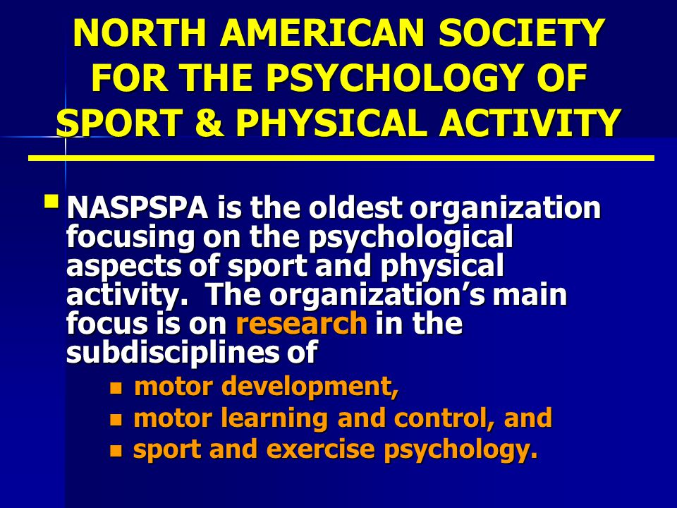 NORTH AMERICAN SOCIETY FOR THE PSYCHOLOGY OF SPORT & PHYSICAL ACTIVITY