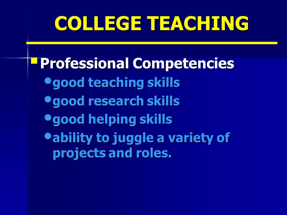 COLLEGE TEACHING Professional Competencies good teaching skills
