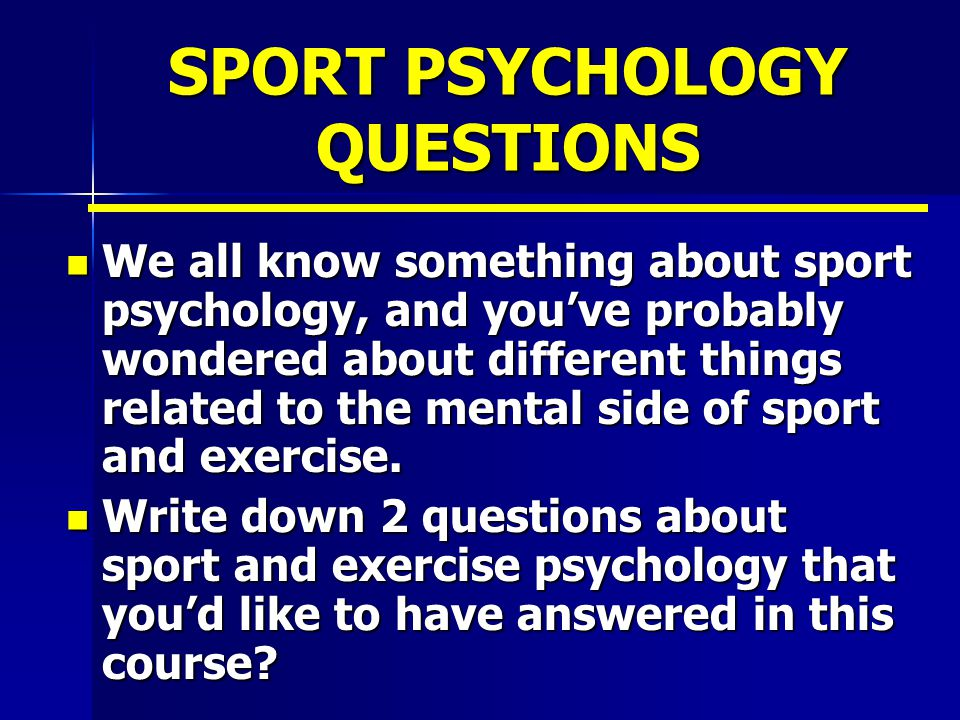 SPORT PSYCHOLOGY QUESTIONS