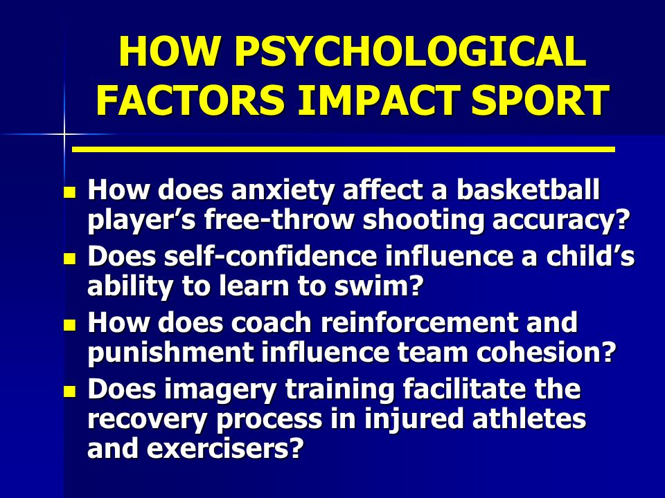 HOW PSYCHOLOGICAL FACTORS IMPACT SPORT