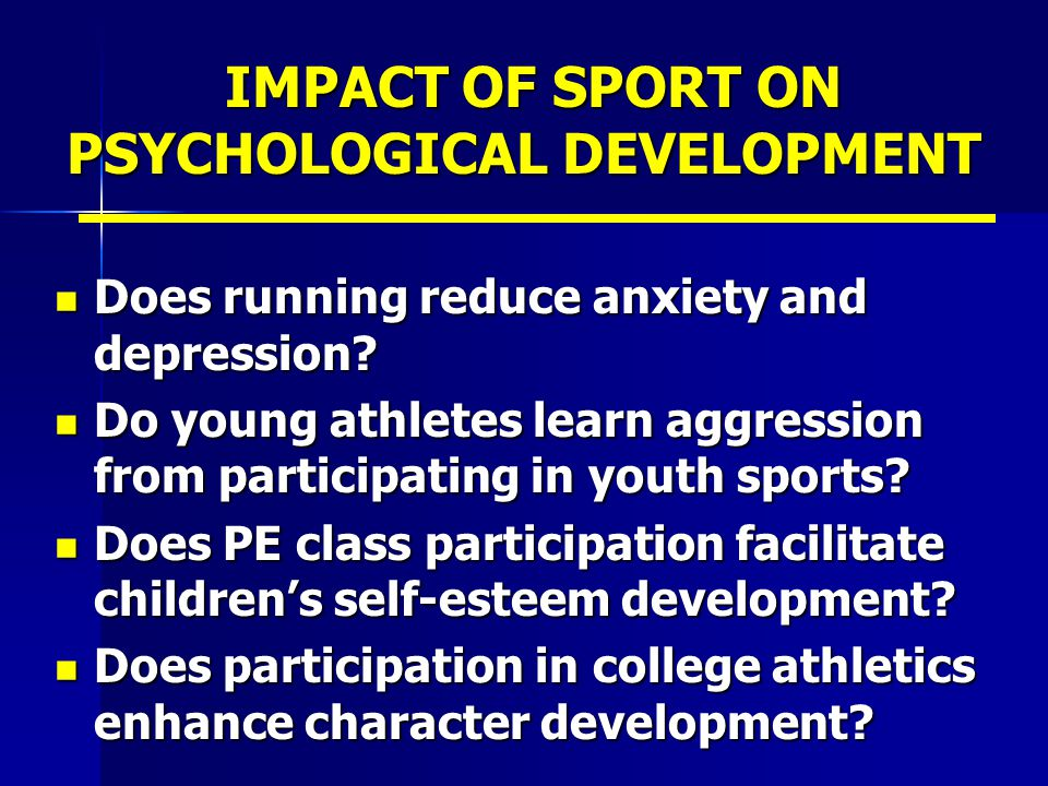 IMPACT OF SPORT ON PSYCHOLOGICAL DEVELOPMENT