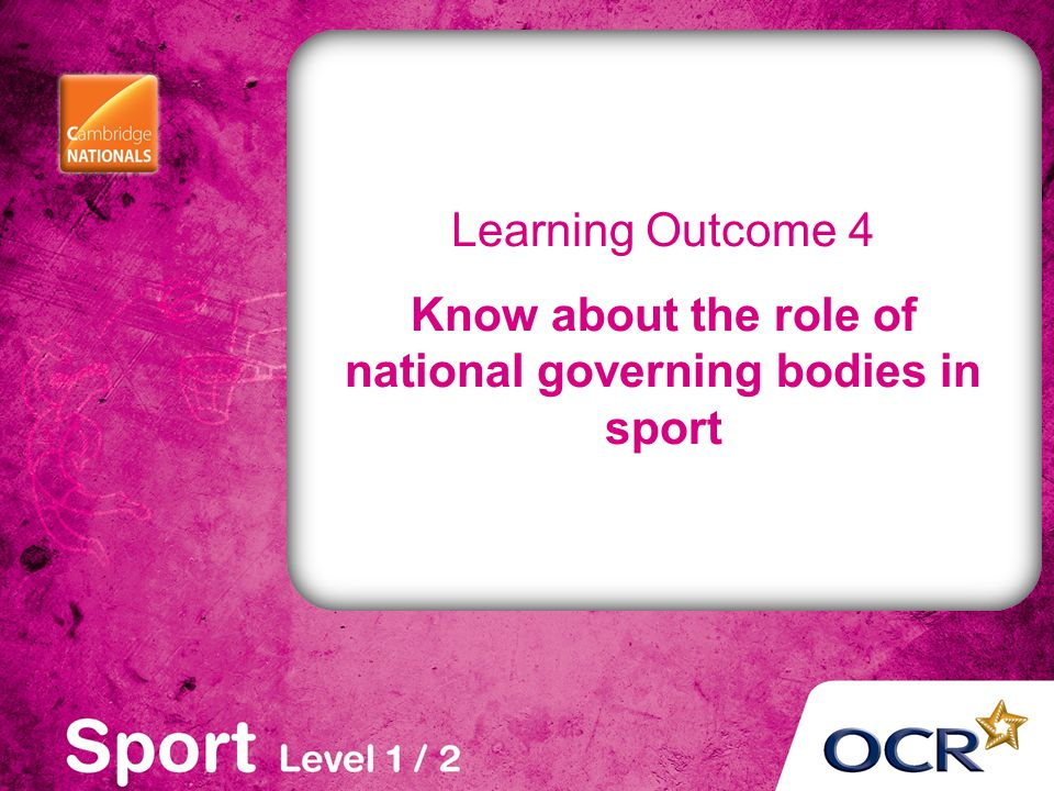 Know about the role of national governing bodies in sport