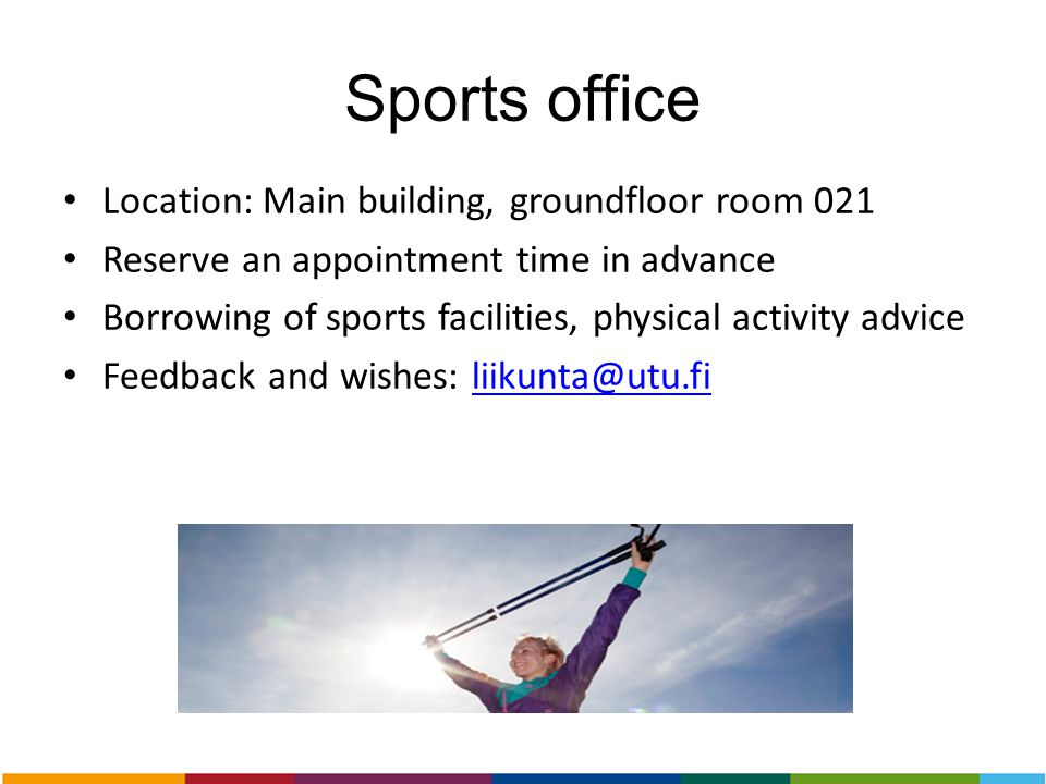Sports office Location: Main building, groundfloor room 021