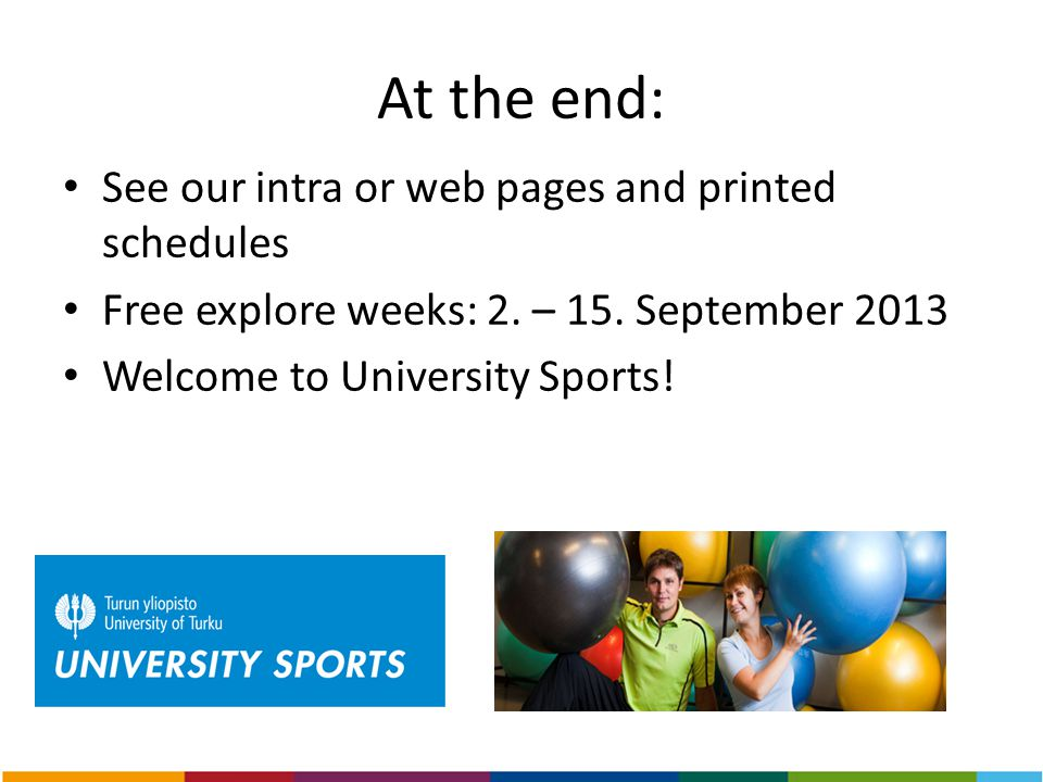 At the end: See our intra or web pages and printed schedules