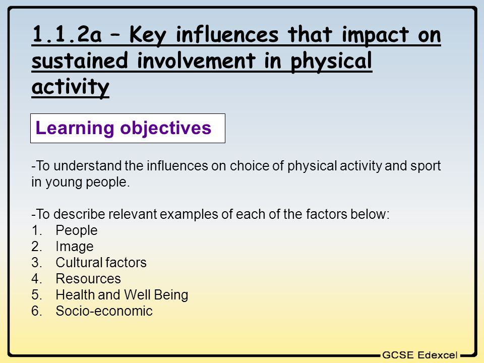 1.1.2a – Key influences that impact on sustained involvement in physical activity