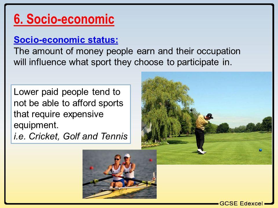 6. Socio-economic Socio-economic status: