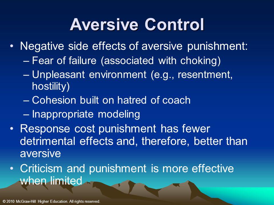 Aversive Control Negative side effects of aversive punishment: