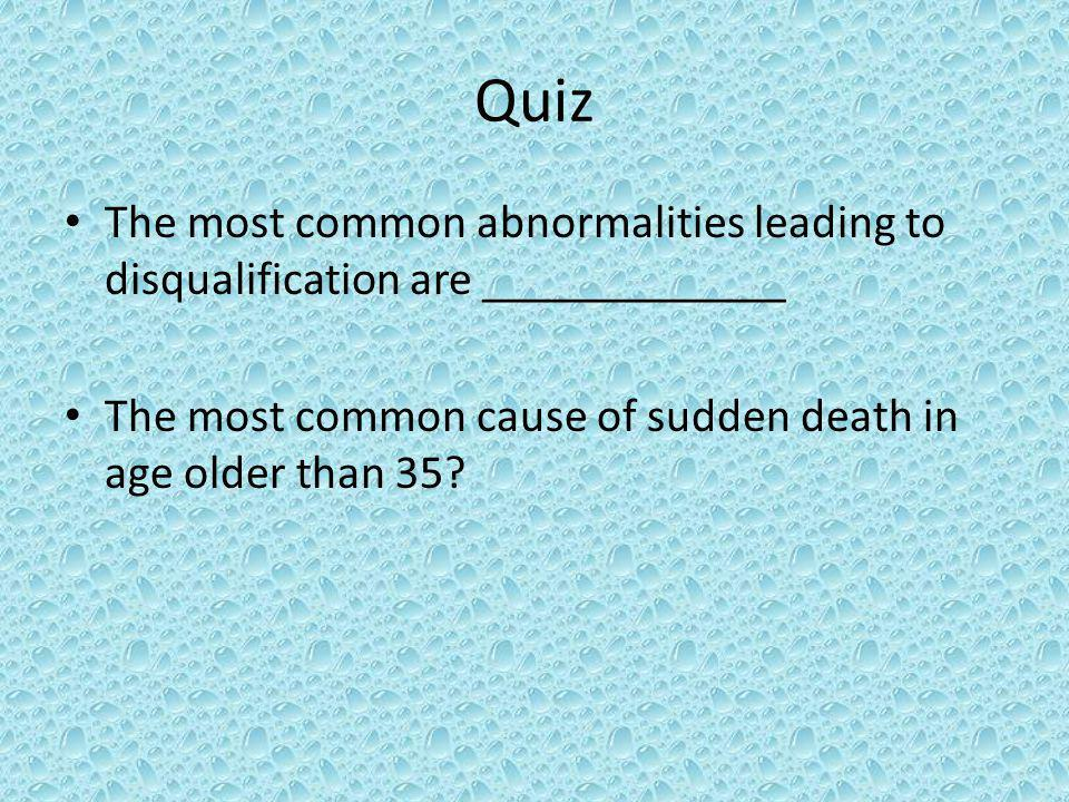 Quiz The most common abnormalities leading to disqualification are _____________.