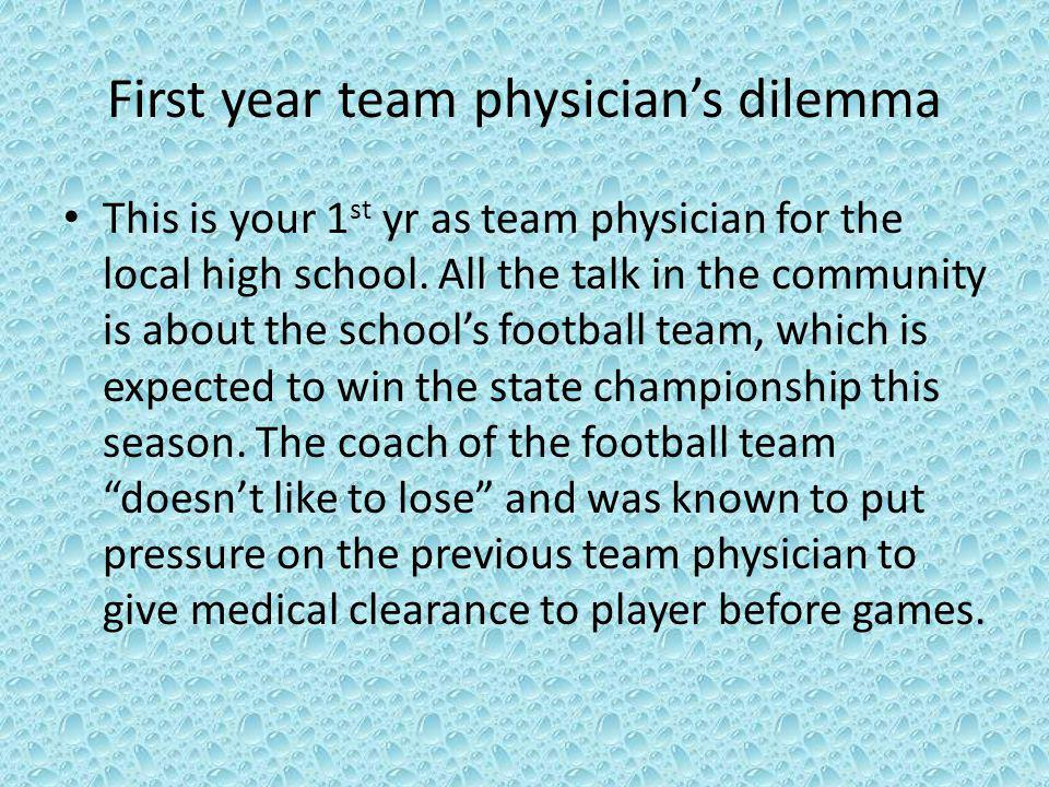 First year team physician's dilemma