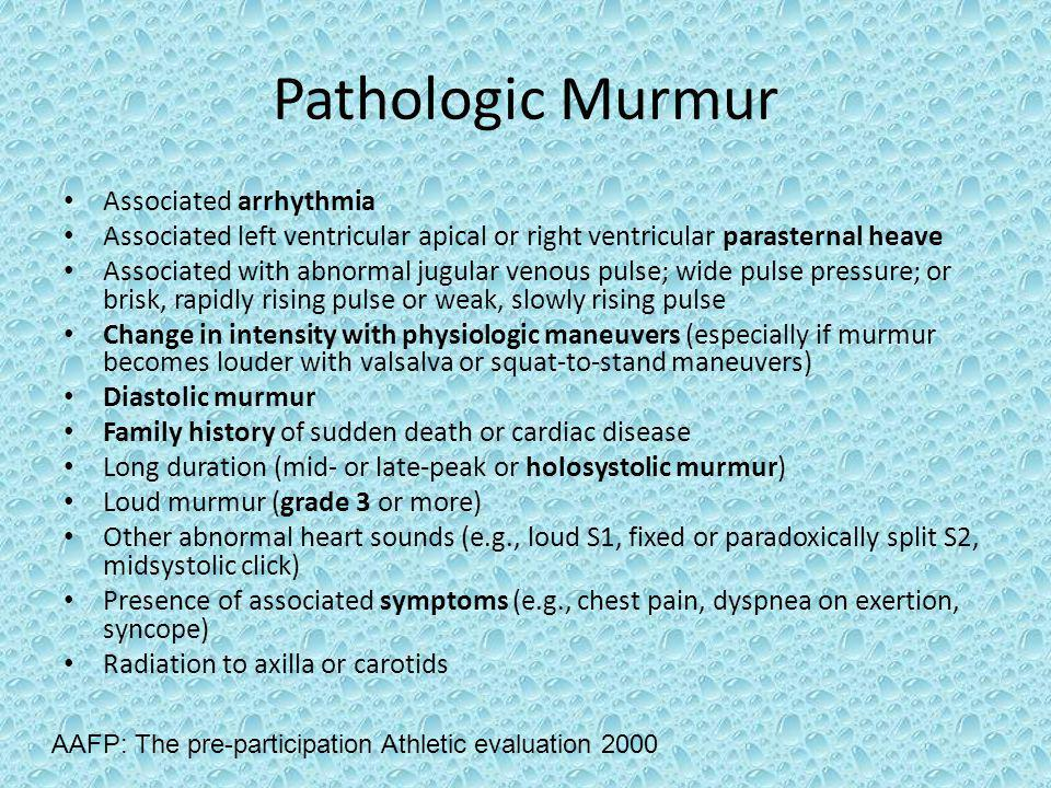 Pathologic Murmur Associated arrhythmia