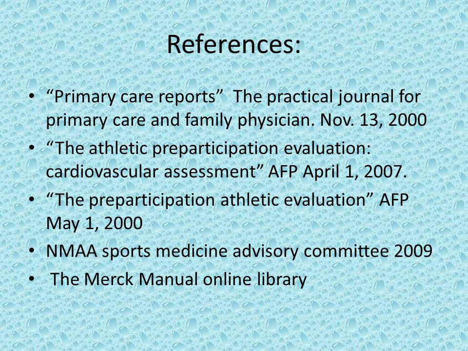 References: Primary care reports The practical journal for primary care and family physician. Nov. 13, 2000.