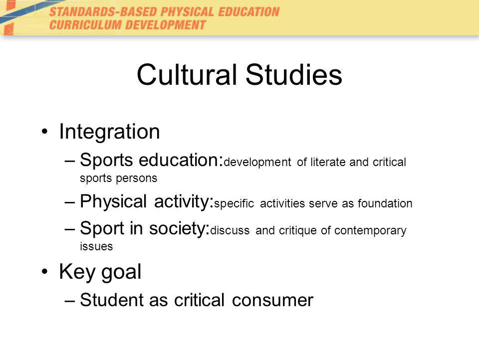 Cultural Studies Integration Key goal