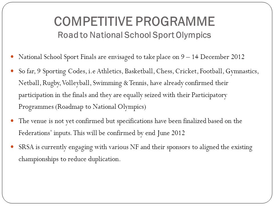 COMPETITIVE PROGRAMME Road to National School Sport Olympics