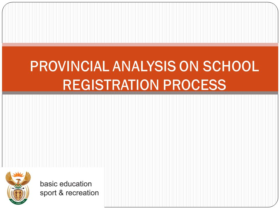 PROVINCIAL ANALYSIS ON SCHOOL REGISTRATION PROCESS