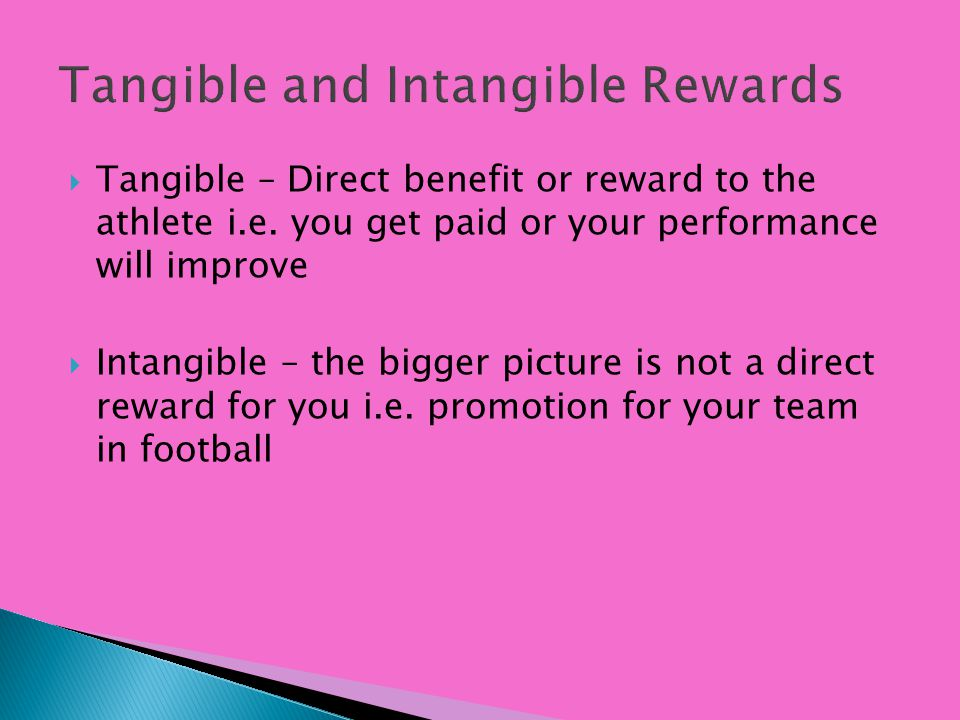 Tangible and Intangible Rewards