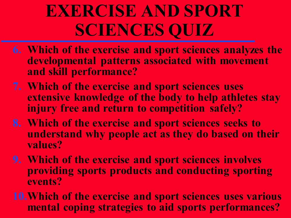 EXERCISE AND SPORT SCIENCES QUIZ