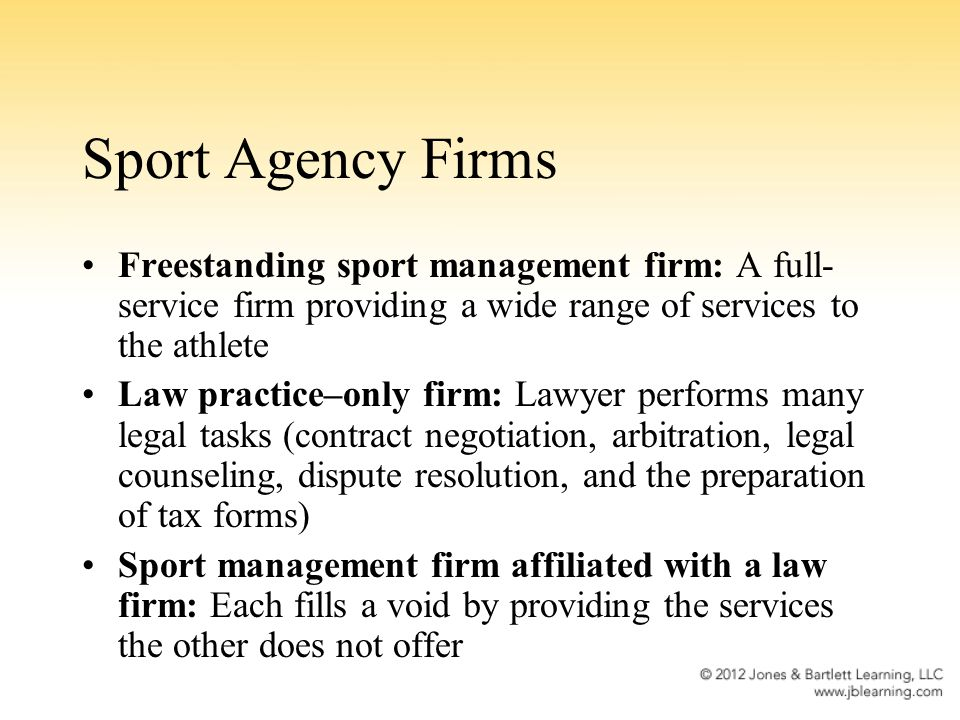 Sport Agency Firms Freestanding sport management firm: A full-service firm providing a wide range of services to the athlete.