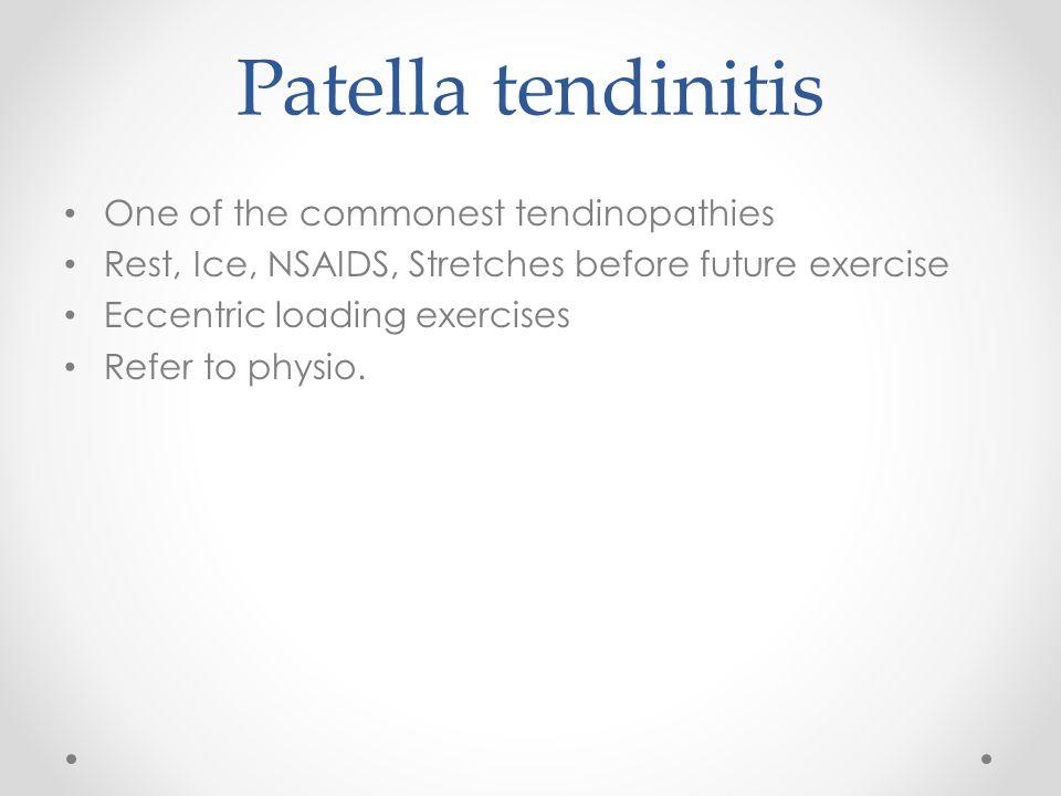 Patella tendinitis One of the commonest tendinopathies