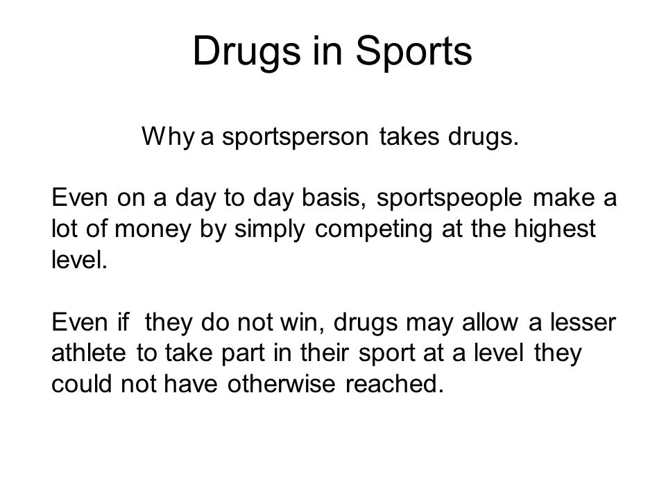 Why a sportsperson takes drugs.