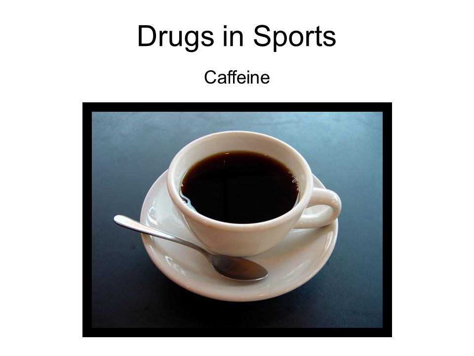 Drugs in Sports Caffeine