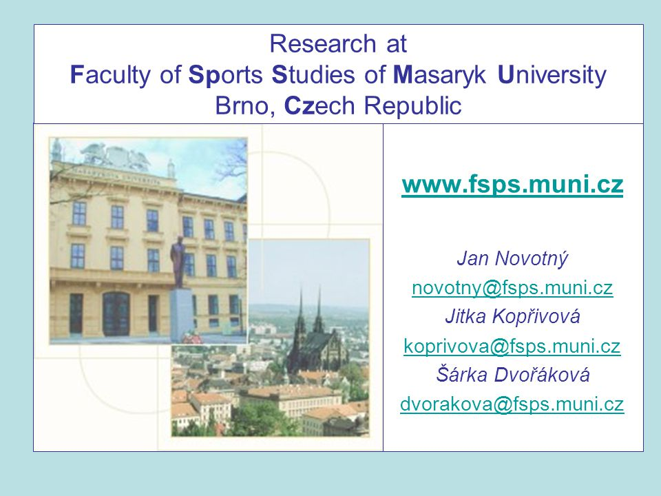 Research at Faculty of Sports Studies of Masaryk University Brno, Czech Republic