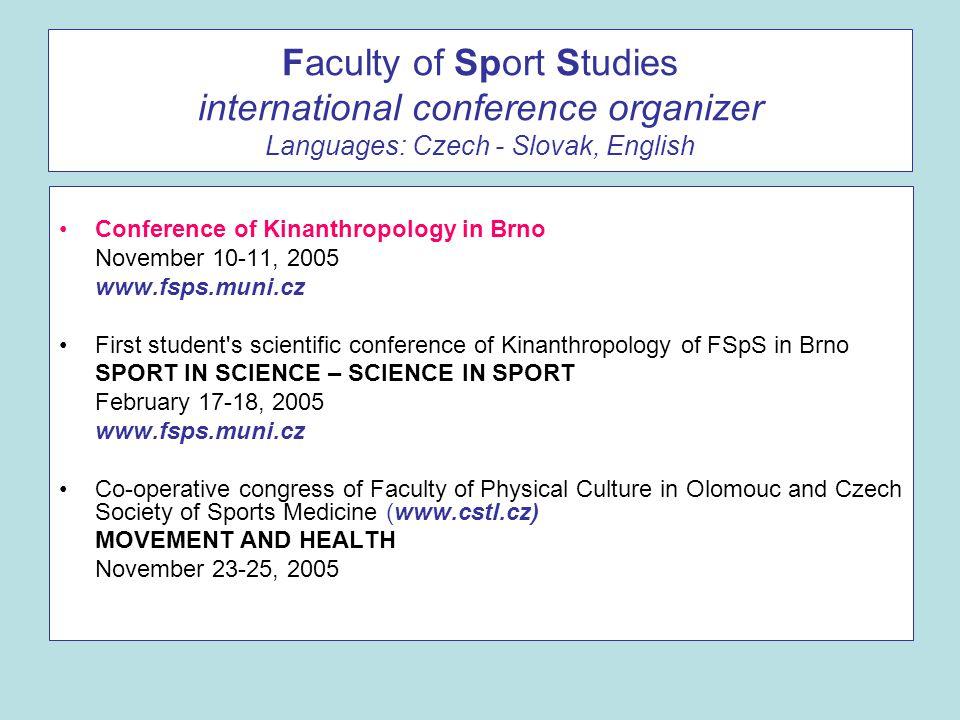 Faculty of Sport Studies international conference organizer Languages: Czech - Slovak, English