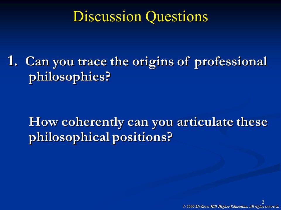 Discussion Questions Can you trace the origins of professional