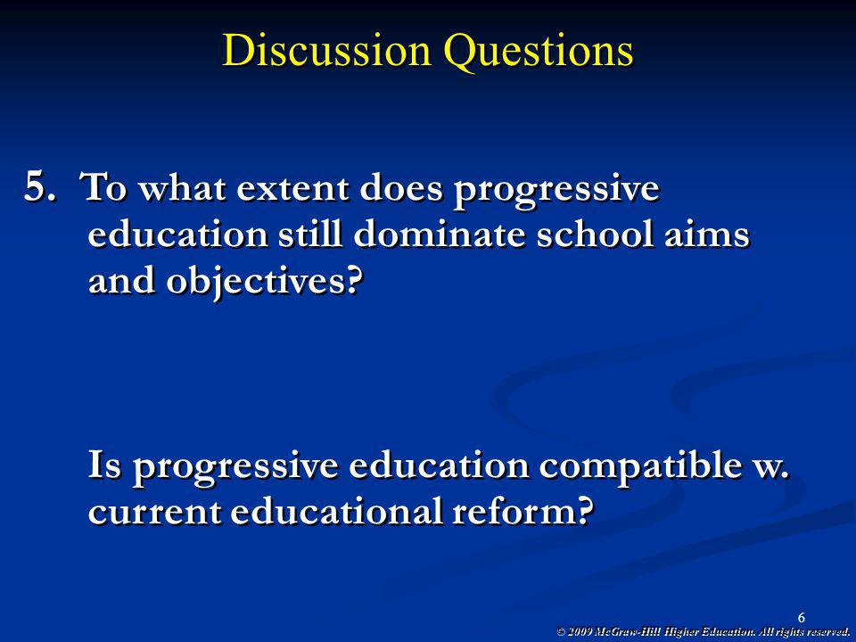 Discussion Questions To what extent does progressive