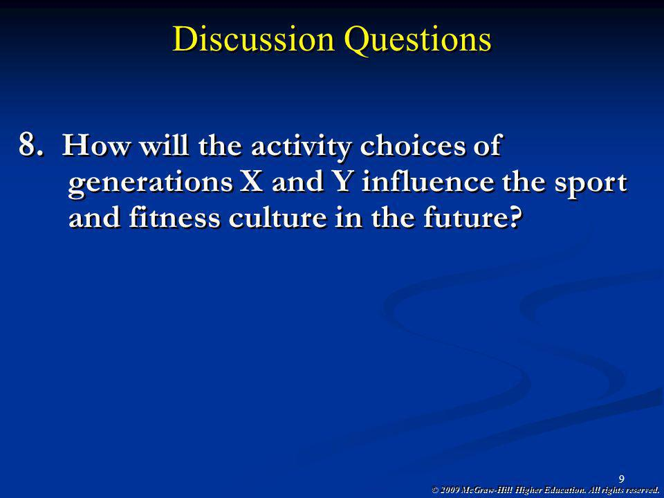 Discussion Questions How will the activity choices of